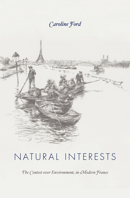 Cover: Natural Interests: The Contest over Environment in Modern France, from Harvard University Press