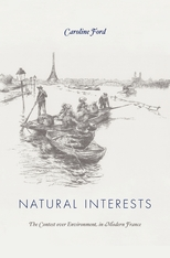 Cover: Natural Interests: The Contest over Environment in Modern France