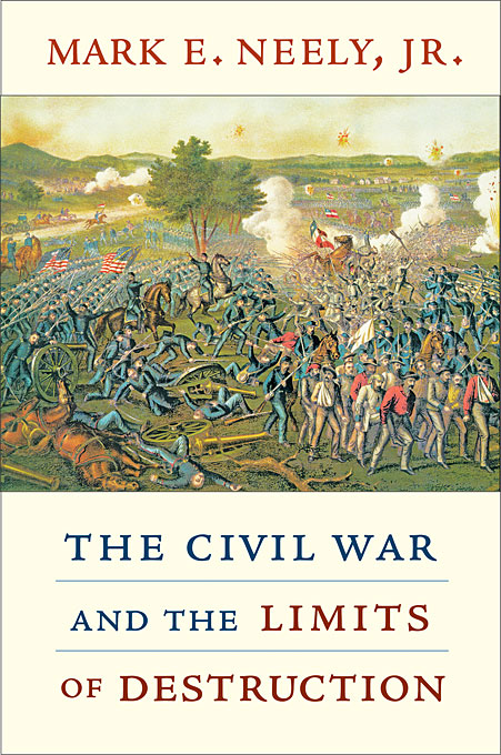 Cover: The Civil War and the Limits of Destruction, from Harvard University Press