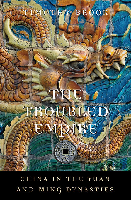Cover: The Troubled Empire: China in the Yuan and Ming Dynasties, from Harvard University Press