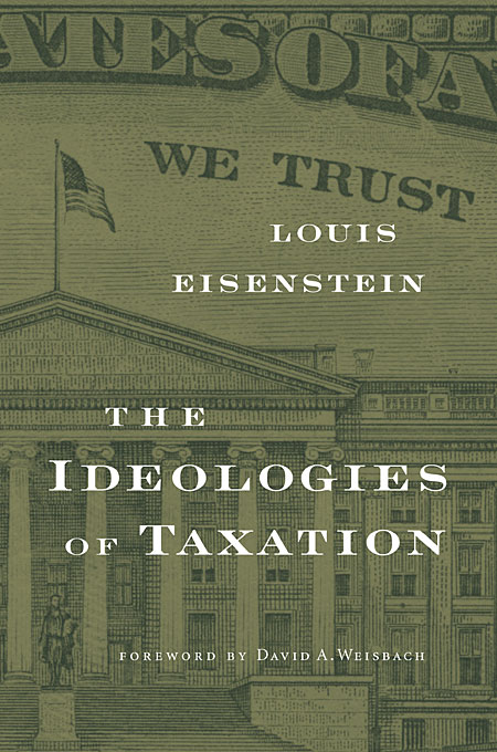 Cover: The Ideologies of Taxation, from Harvard University Press