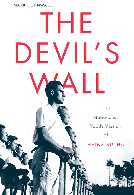 Cover: The Devil's Wall: The Nationalist Youth Mission of Heinz Rutha, from Harvard University Press