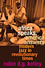 Cover: Africa Speaks, America Answers: Modern Jazz in Revolutionary Times