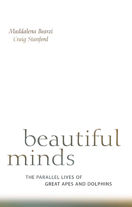 Cover: Beautiful Minds: The Parallel Lives of Great Apes and Dolphins, from Harvard University Press