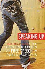 Cover: Speaking Up: The Unintended Costs of Free Speech in Public Schools, from Harvard University Press