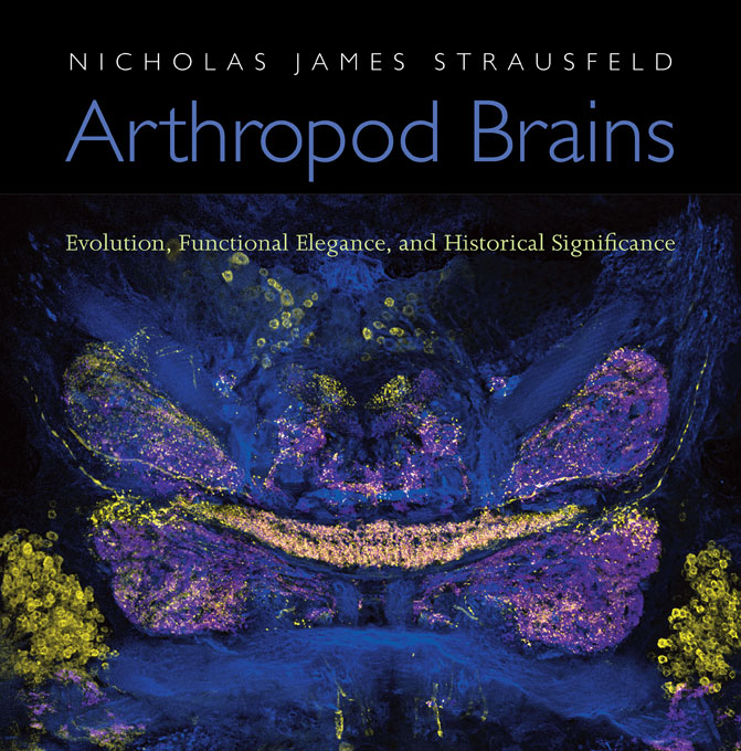 Cover: Arthropod Brains: Evolution, Functional Elegance, and Historical Significance, from Harvard University Press