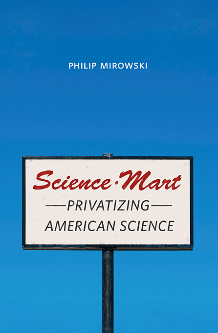Cover: Science-Mart: Privatizing American Science, from Harvard University Press