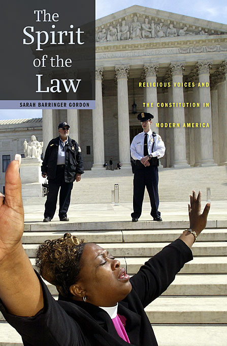 Cover: The Spirit of the Law: Religious Voices and the Constitution in Modern America, from Harvard University Press