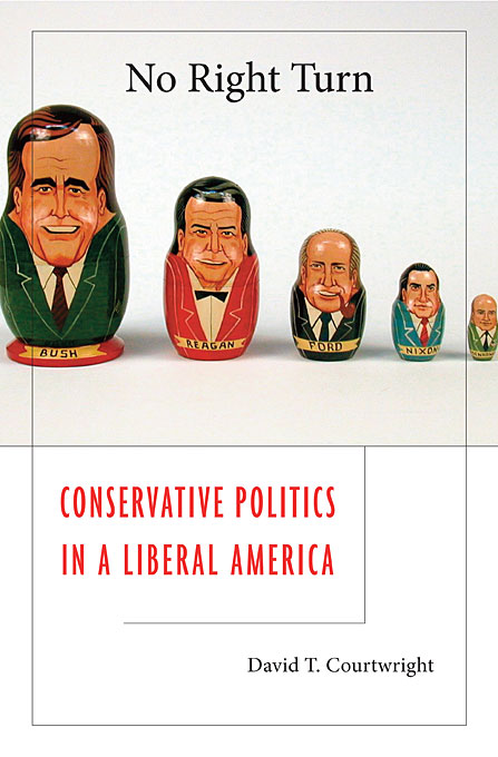 Cover: No Right Turn: Conservative Politics in a Liberal America, from Harvard University Press