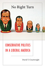 Cover: No Right Turn: Conservative Politics in a Liberal America
