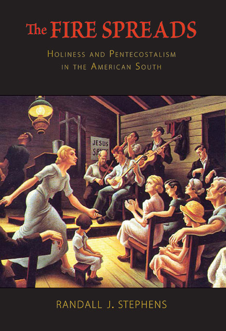 Cover: The Fire Spreads: Holiness and Pentecostalism in the American South, from Harvard University Press