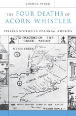 Cover: The Four Deaths of Acorn Whistler: Telling Stories in Colonial America