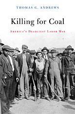 Cover: Killing for Coal: America's Deadliest Labor War
