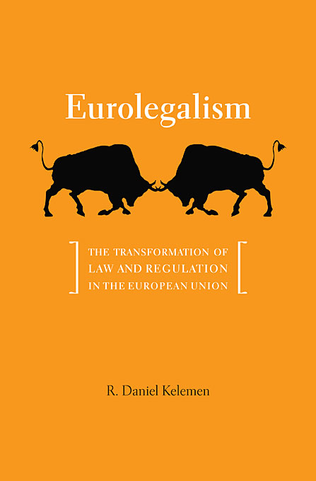 Cover: Eurolegalism: The Transformation of Law and Regulation in the European Union, from Harvard University Press