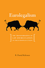 Cover: Eurolegalism: The Transformation of Law and Regulation in the European Union