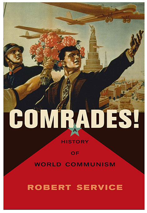Cover: Comrades!: A History of World Communism, from Harvard University Press