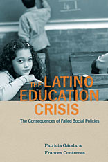 Cover: The Latino Education Crisis: The Consequences of Failed Social Policies, from Harvard University Press