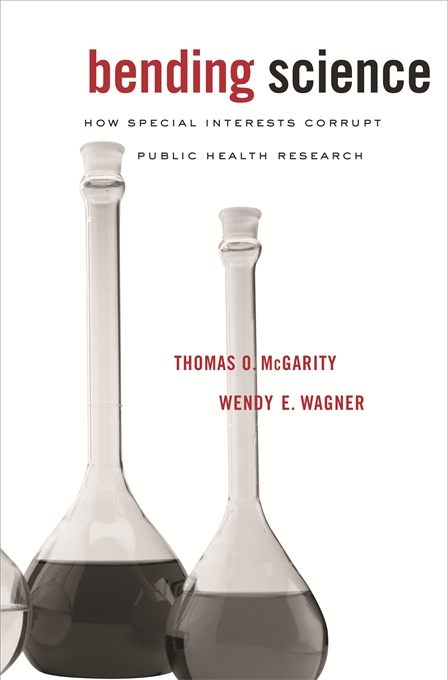 Cover: Bending Science: How Special Interests Corrupt Public Health Research, from Harvard University Press