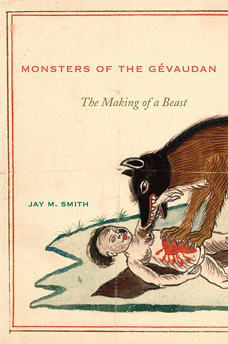 Cover: Monsters of the Gévaudan: The Making of a Beast, from Harvard University Press