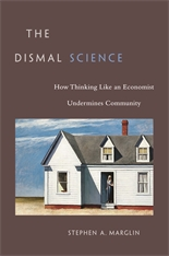 Cover: The Dismal Science: How Thinking Like an Economist Undermines Community