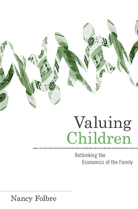 Cover: Valuing Children: Rethinking the Economics of the Family, from Harvard University Press