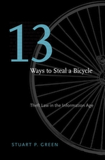 Cover: Thirteen Ways to Steal a Bicycle: Theft Law in the Information Age