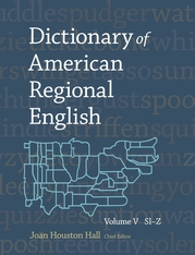 Cover: Dictionary of American Regional English, Volume V: Sl–Z, edited by Joan Houston Hall, from Harvard University Press