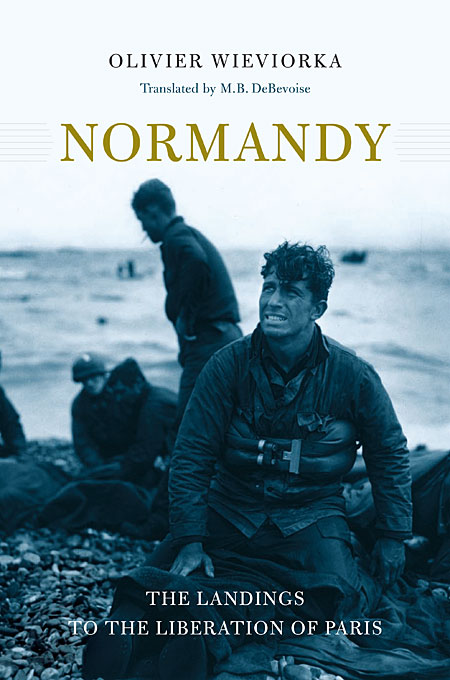 Cover: Normandy: The Landings to the Liberation of Paris, from Harvard University Press