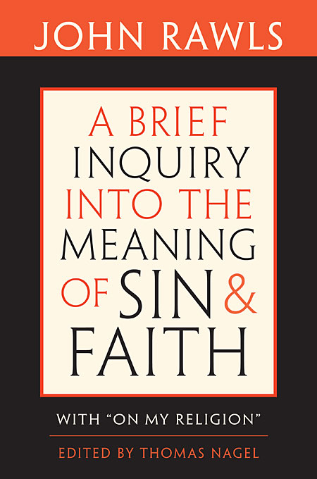 "Cover: A Brief Inquiry into the Meaning of Sin and Faith: With ""On My Religion"", from Harvard University Press"