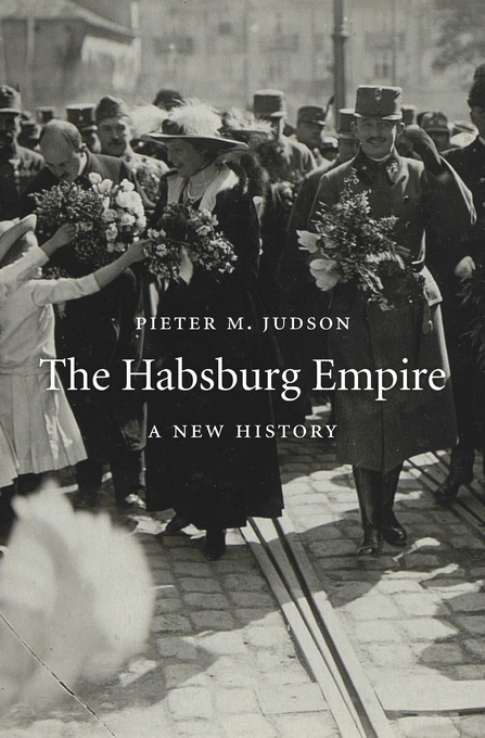 Cover: The Habsburg Empire: A New History, from Harvard University Press