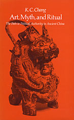 Cover: Art, Myth and Ritual: The Path to Political Authority in Ancient China