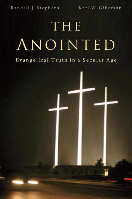 Cover: The Anointed: Evangelical Truth in a Secular Age, from Harvard University Press