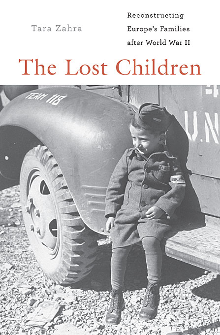 Cover: The Lost Children: Reconstructing Europe's Families after World War II, from Harvard University Press