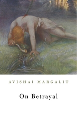 Cover: On Betrayal, by Avishai Margalit, from Harvard University Press