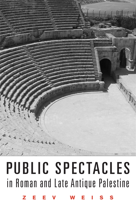 Cover: Public Spectacles in Roman and Late Antique Palestine, from Harvard University Press