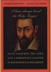 "Cover: ""I have always loved the Holy Tongue"": Isaac Casaubon, the Jews, and a Forgotten Chapter in Renaissance Scholarship"