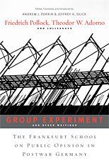 Cover: <i>Group Experiment</i> and Other Writings: The Frankfurt School on Public Opinion in Postwar Germany