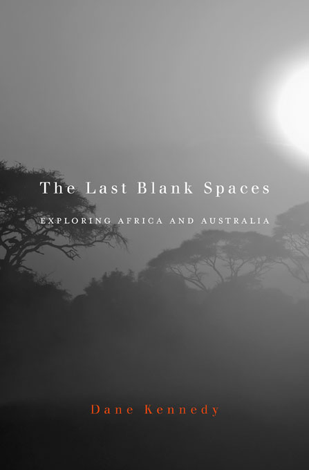 Cover: The Last Blank Spaces: Exploring Africa and Australia, from Harvard University Press