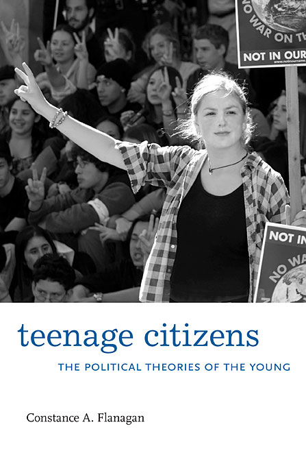 Cover: Teenage Citizens: The Political Theories of the Young, from Harvard University Press