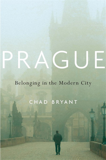 Cover: Prague: Belonging in the Modern City, from Harvard University Press