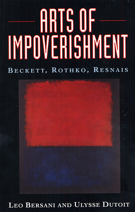 Cover: Arts of Impoverishment: Beckett, Rothko, Resnais, from Harvard University Press