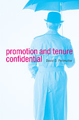 Cover: Promotion and Tenure Confidential, by David D. Perlmutter, from Harvard University Press