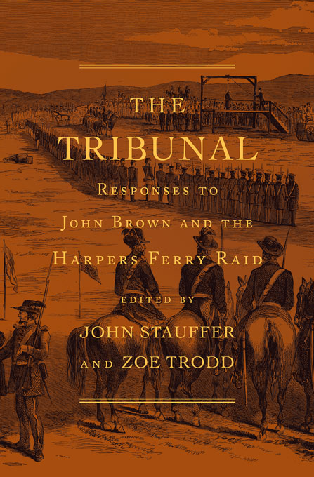 Cover: The Tribunal: Responses to John Brown and the Harpers Ferry Raid, from Harvard University Press