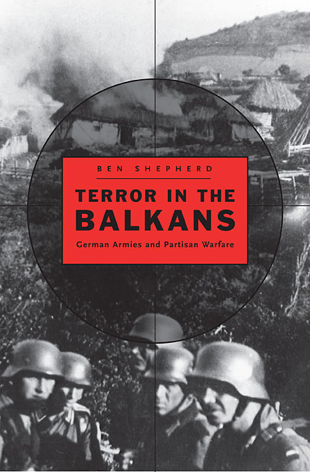 Cover: Terror in the Balkans: German Armies and Partisan Warfare, from Harvard University Press
