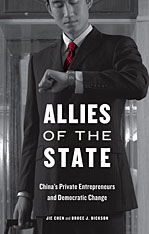Cover: Allies of the State: China's Private Entrepreneurs and Democratic Change