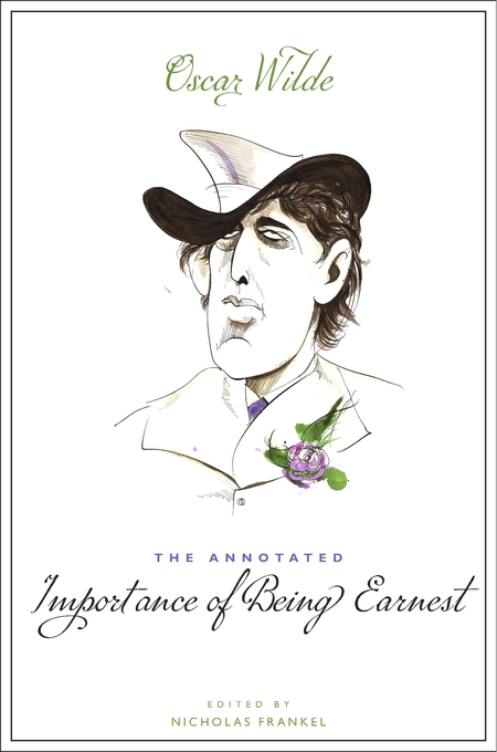 Cover: The Annotated Importance of Being Earnest, from Harvard University Press