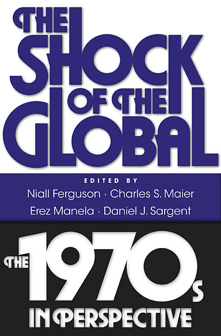Cover: The Shock of the Global: The 1970s in Perspective, from Harvard University Press