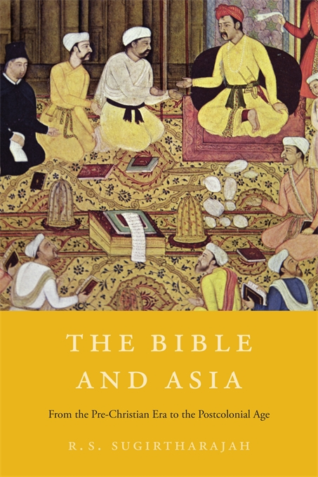 Cover: The Bible and Asia: From the Pre-Christian Era to the Postcolonial Age, from Harvard University Press