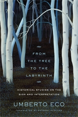 Cover: From the Tree to the Labyrinth: Historical Studies on the Sign and Interpretation