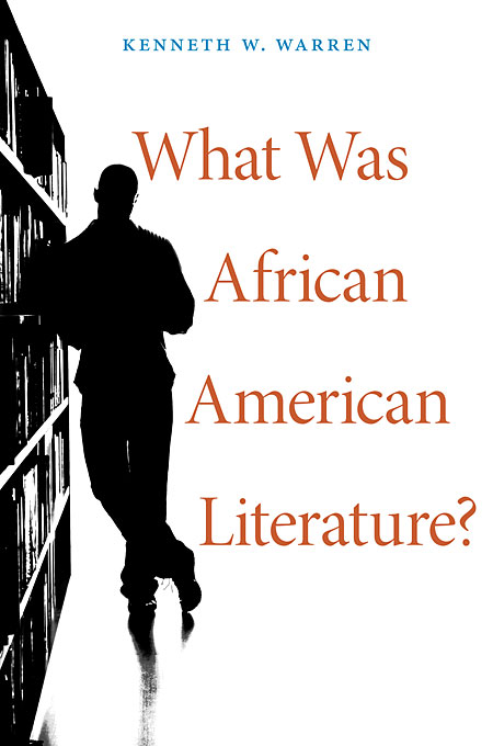 Cover: What Was African American Literature? : , from Harvard University Press